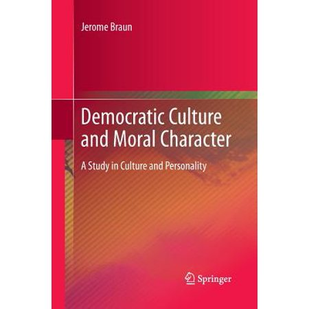 Democratic Culture and Moral Character : A Study in Culture and Personality