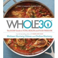 The Whole30: The 30-Day Guide to Total Health and Food Freedom - Hardcover