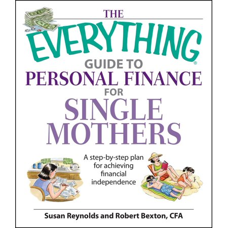 The Everything Guide To Personal Finance For Single Mothers Book   A Step By Step Plan For Achieving Financial Independence