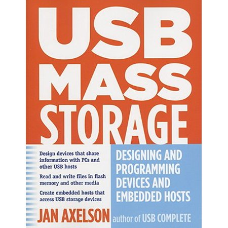 USB Mass Storage : Designing and Programming Devices and Embedded (This Usb Storage Device Cannot Be Used Ps4)