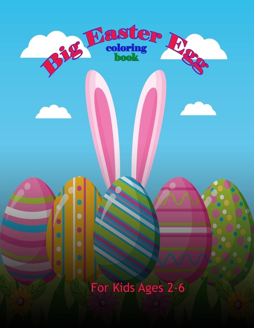 Big Easter Egg Coloring Book : A Collection Of Fun And Easy Happy Easter  Eggs Coloring Pages For Kids - Walmart.com - Walmart.com