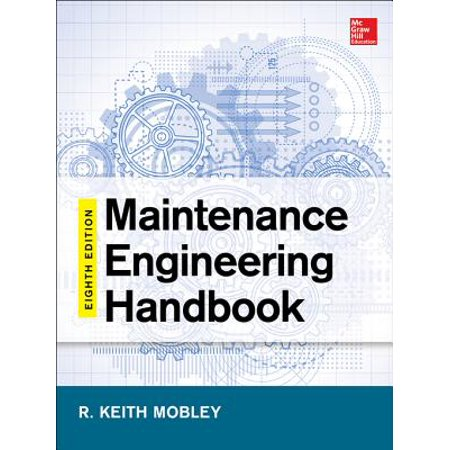 Maintenance Engineering Handbook, Eighth Edition -