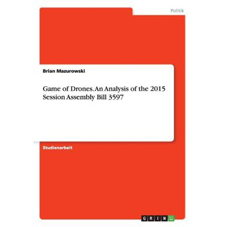 Game of Drones. an Analysis of the 2015 Session Assembly Bill 3597 - Pep Assembly Games