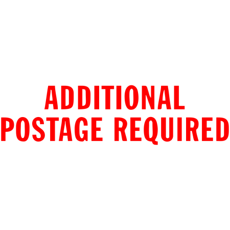 Additional Postage - ADDITIONAL POSTAGE REQUIRED Stock Stamp | Pre-Inked Xstamper