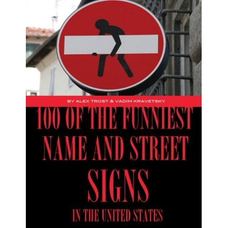 100 Of The Funniest Names And Street Signs In United States