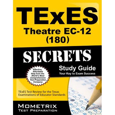 TExES Theatre Ec-12 (180) Secrets Study Guide : TExES Test Review for the Texas Examinations of Educator Standards