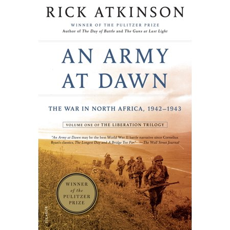 An Army at Dawn : The War in North Africa, 1942-1943, Volume One of the Liberation