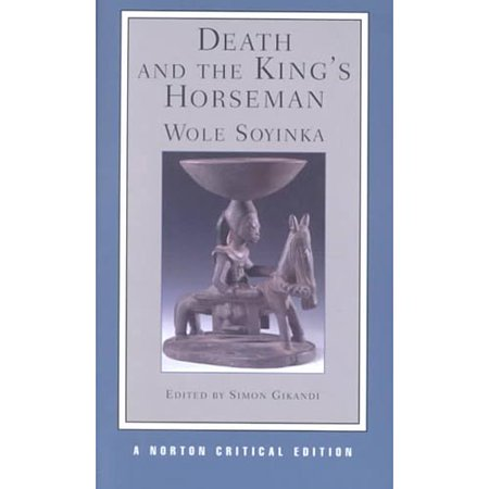 Death and the Kings Horseman: Authoritative Text, Backgrounds and Contexts, Criticism by