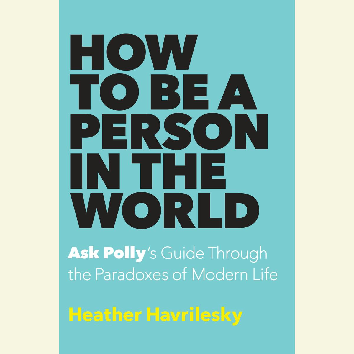 How to Be a Person in the World - Audiobook
