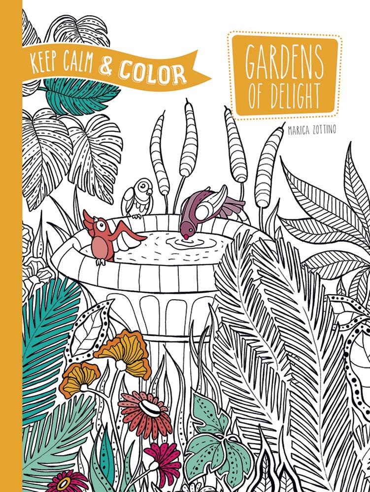 Dover Design Coloring Books: Keep Calm And Color    Gardens Of Delight  Coloring Book