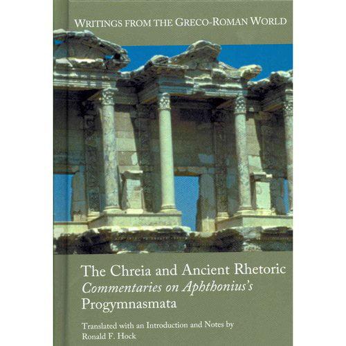 The Chreia and Ancient Rhetoric: Commentaries on Aphthonius's Progymnasmata