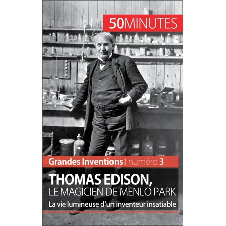 Thomas Edison, le magicien de Menlo Park - eBook