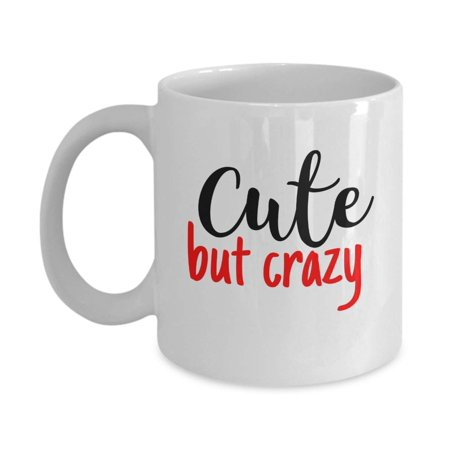 Cute But Crazy White Ceramic Desk Coffee & Tea Gift Mug Stuff And Novelty Birthday Presents For An Awesome Creative Boyfriend Or Cool Funny Joker Guy