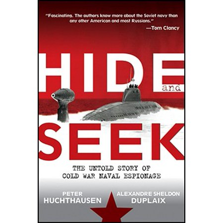 Hide and Seek : The Untold Story of Cold War Naval (Hide And Seek Story Of Dorothy Plot)