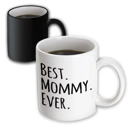 3dRose Best Mommy Ever - Gifts for moms - Mother nicknames - Good for Mothers day - black text, Magic Transforming Mug,