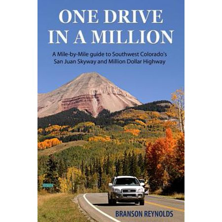 One Drive in a Million: A Mile-by-Mile guide to Southwest Colorado's San Juan Skyway and Million Dollar Highway -