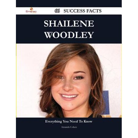 Shailene Woodley 66 Success Facts - Everything you need to know about Shailene Woodley -