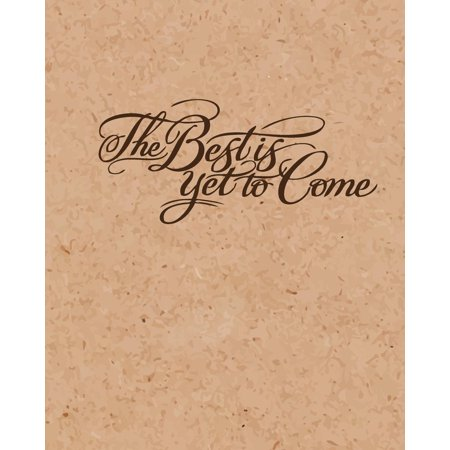 The Best Is Yet to Come Corkbord Background, Inspiration Notebook, Dot Grid Journal, Blank Notebook No Lined, Graph Paper, 8 X 10, 120 Page (Best Cheap Notebooks 2019)