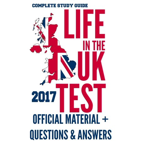 Life in the UK Test 2017: Official Study Material & Practice Questions & Answers - eBook (Halloween Night 2017 Uk)