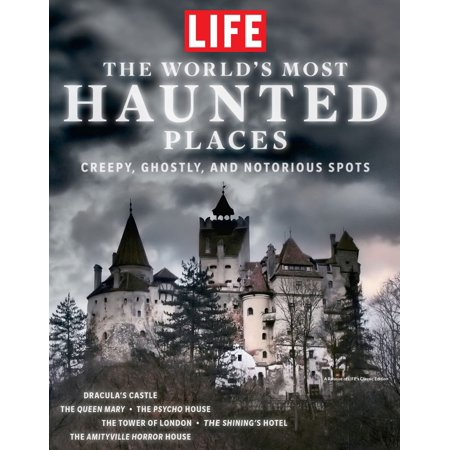 LIFE The World's Most Haunted Places - eBook (100 Most Haunted Places In The World)