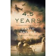4.5 Years : Memoir of a Ww2 POW