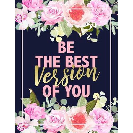 Be The Best Version Of You: Beautiful Floral Motivational Quote Mid Year July 2019 - June 2020 Daily Planner Monthly Weekly Daily Organizer