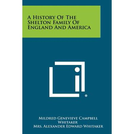 A History of the Shelton Family of England and America - History Halloween England