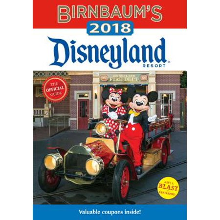 Birnbaum's 2018 Disneyland Resort : The Official Guide