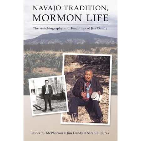 Navajo Tradition, Mormon Life : The Autobiography and Teachings of Jim