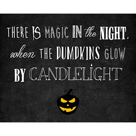 There Is Magic In The Night When The Pumpkins Glow By Candlelight Print Jack-O-Lantern Picture Halloween Wall Decoration Seasonal Poster (Halloween Prints)