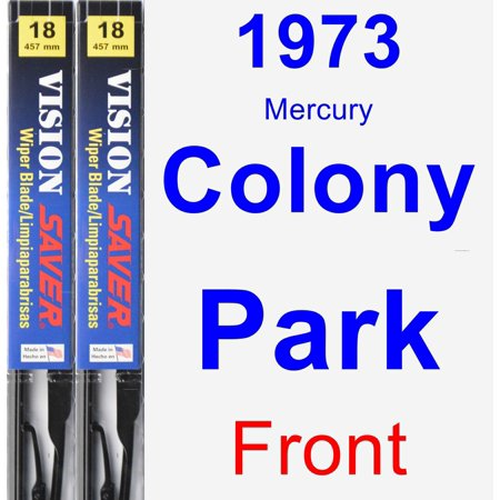1973 Mercury Colony Park Wiper Blade Set/Kit (Front) (2 Blades) - Vision Saver