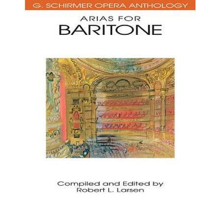 G Schirmer Bass Baritone (Arias for Baritone : G. Schirmer Opera Anthology )