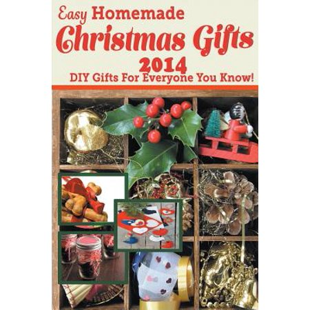 Easy Homemade Christmas Gifts 2014 : DIY Gifts for Everyone You Know!](Easy Diy Christmas Gifts)