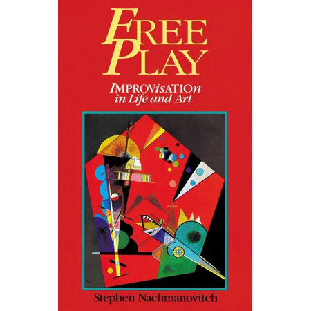 Free Play : Improvisation in Life and Art ()