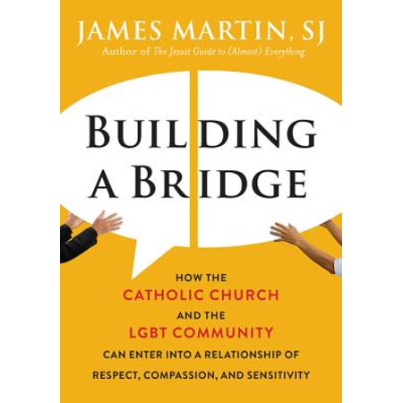 Building a Bridge : How the Catholic Church and the Lgbt Community Can Enter Into a Relationship of Respect, Compassion, and Sensitivity](Meaning Of Halloween In The Catholic Church)