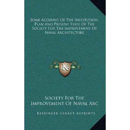 Some Account of the Institution, Plan and Present State of the Society for the Improvement of Naval Architecture - image 1 of 1
