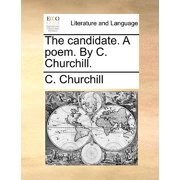 The Candidate. a Poem. by C. Churchill.