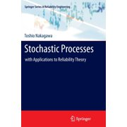 Stochastic Processes : With Applications to Reliability Theory