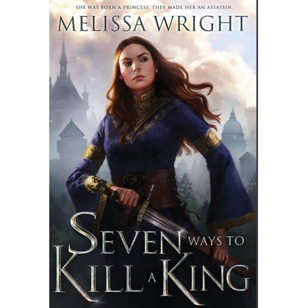 Seven Ways to Kill a King (Hardcover)