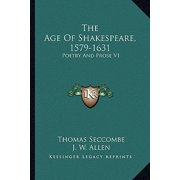The Age of Shakespeare, 1579-1631