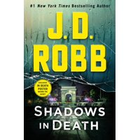 Shadows in Death : An Eve Dallas Novel (In Death, Book 51)