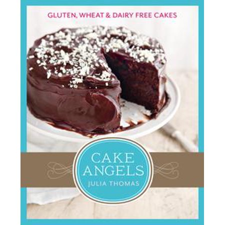 Cake Angels: Amazing gluten, wheat and dairy free cakes - eBook - Dairy Queen Halloween Cakes