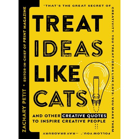 Treat Ideas Like Cats : And Other Creative Quotes to Inspire Creative People](Creative Ideas For Halloween Treats)