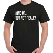 King Of Not Really Funny Shirt | Sarcastic Gift Idea Almost T-Shirt Tee