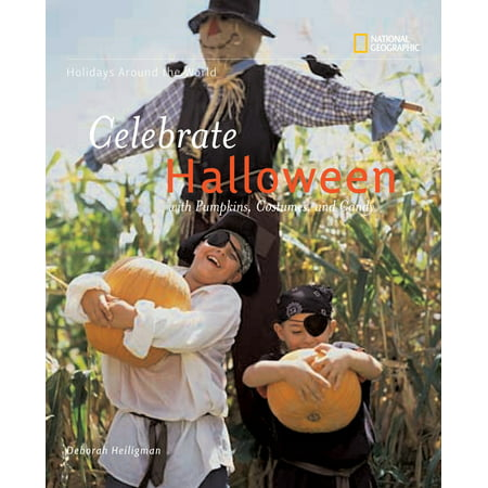 Holidays Around the World: Celebrate Halloween with Pumpkins, Costumes, and Candy : With Pumpkins, Costumes, and Candy - Celebrate Halloween