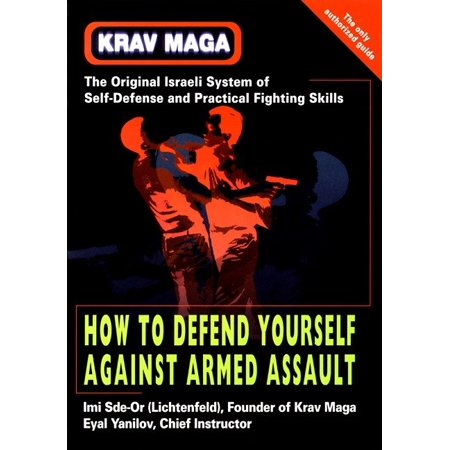 Krav Maga : How to Defend Yourself Against Armed (Krav Maga Best Self Defense)