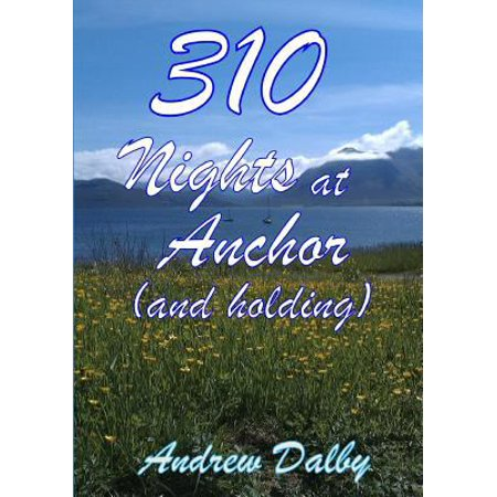 310 Nights At Anchor  And Holding