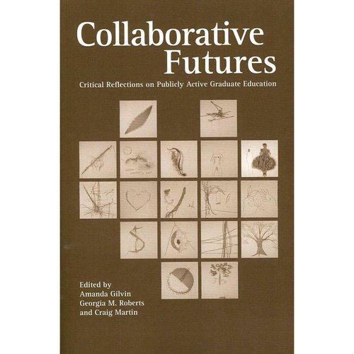 Collaborative Futures: Critical Reflections on Publicly Active Graduate Education