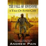 The Fall of Awesome: A Tale of Super City - eBook