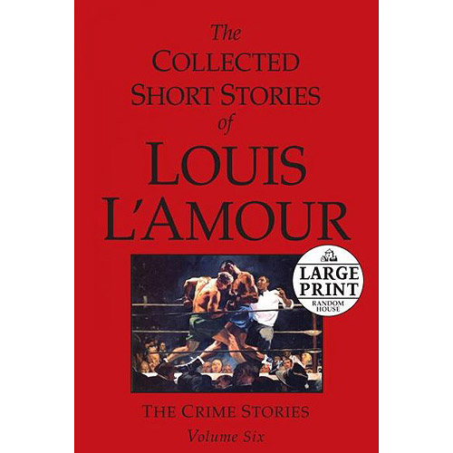 The Collected Short Stories of Louis L'amour 6: The Crime Stories